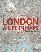 London: A Life in Maps (Paperback)