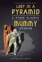 Lost in a Pyramid: And Other Classic Mummy Stories (Paperback)