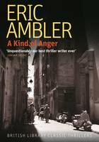 A Kind of Anger - British Library Thriller Classics (Paperback)