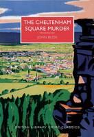 The Cheltenham Square Murder - British Library Crime Classics (Paperback)