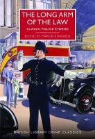 The Long Arm of the Law: Classic Police Stories - British Library Crime Classics (Paperback)