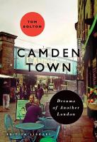Camden Town: Dreams of Another London - BL London (Paperback)