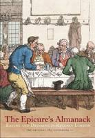 The Epicure's Almanack: Eating and Drinking in Regency London: The Original 1815 Guidebook (Paperback)