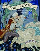 The Look of Love: Romantic Illustration Through the Ages (Paperback)