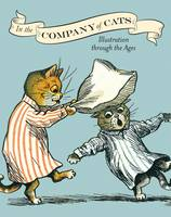 In the Company of Cats: Illustration Through the Ages (Paperback)