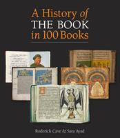 A History of the Book in 100 Books (Hardback)