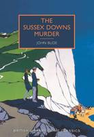The Sussex Downs Murder - British Library Crime Classics (Paperback)