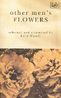 Other Men's Flowers: An Anthology of Poetry (Paperback)