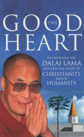 The Good Heart: His Holiness the Dalai Lama (Paperback)