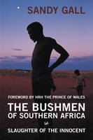 The Bushmen Of Southern Africa (Paperback)