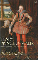 Henry, Prince of Wales: and England's Lost Renaissance (Paperback)