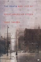 The Death and Life of Great American Cities (Paperback)