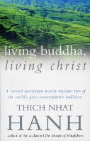 Living Buddha, Living Christ (Paperback)