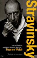 Stravinsky (Volume 2): The Second Exile: France and America, 1934 - 1971 (Paperback)
