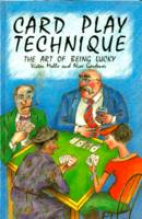 Card Play Technique: The Art of Being Lucky (Paperback)