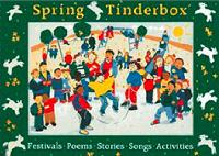 Spring Tinderbox: Festivals, Poems, Songs, Stories, Activities - Songbooks (Paperback)