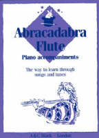 Abracadabra Flute: Piano Accompaniments: The Way to Learn Through Songs and Tunes (Paperback)