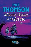 A Ghost-light in the Attic - Flashbacks (Paperback)