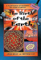 The Birth of the Earth - Cartoon History No. 1 (Paperback)