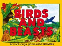 Birds and Beasts: Animal Songs, Games and Activities - Songbooks (Paperback)