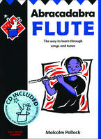 Abracadabra Flute (Pupil's Book + CD): The Way to Learn Through Songs and Tunes - Abracadabra