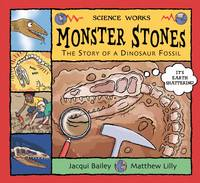 Monster Stones: The Story of a Dinosaur Fossil - Science Works (Paperback)