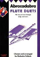 Abracadabra Flute Duets: The Way to Learn Through Songs and Tunes - Abracadabra Woodwind (Paperback)