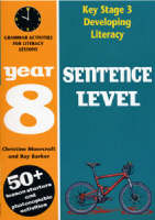 Sentence Level: Year 8: Grammar Activities for Literacy Lessons - Developing Literacy (Paperback)