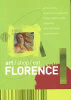 art /shop/eat Florence - Art/shop/eat (Paperback)
