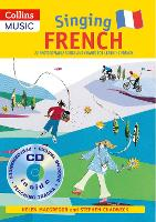 Singing French (Book + CD): 22 Photocopiable Songs and Chants for Learning French - Singing Languages