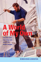 A World of My Own: The First Ever Non-stop Solo Round the World Voyage (Paperback)