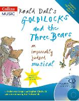 Roald Dahl's Goldilocks and the Three Bears: An Impeccably Judged Musical - Collins Musicals