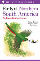 Birds of Northern South America: Identification Guide v. 1: Species Accounts - Helm Field Guides (Paperback)