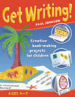 Get Writing: Creative Book-making Projects for Children (Paperback)