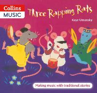 Three Rapping Rats: Making Music with Traditional Stories - The Threes (Paperback)