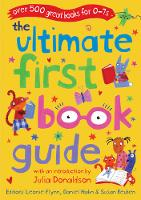 The Ultimate First Book Guide: Over 500 Great Books for 0-7s - Ultimate Book Guides (Paperback)