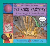 The Rock Factory: A Story About Rocks and Stones - Science Works (Paperback)