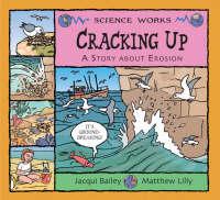 Cracking Up: The Story of Erosion - Science Works (Hardback)