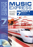 Music Express Year 7 Book 4: Musical Structures (Book + CD + CD-ROM) - Music Express