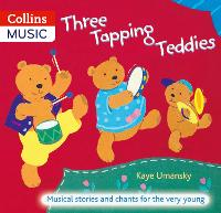 Three Tapping Teddies: Musical Stories and Chants for the Very Young - The Threes (Paperback)