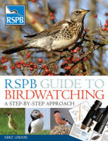 RSPB Guide to Birdwatching: A Step-by-step Approach - RSPB (Paperback)