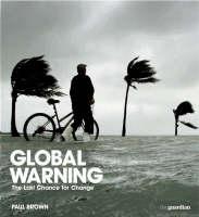 Global Warning: The Last Chance for Change (Hardback)