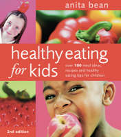 Healthy Eating for Kids: Over 100 Meal Ideas, Recipes and Healthy Eating Tips for Children (Paperback)