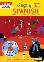 Singing Spanish (Book + CD): 22 Photocopiable Songs and Chants for Learning Spanish - Singing Languages