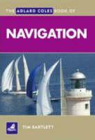 The Adlard Coles Book of Navigation - Adlard Coles Book of (Paperback)