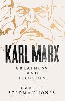 Karl Marx: Greatness and Illusion (Hardback)