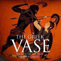 The Greek Vase: Art of the Storyteller (Hardback)