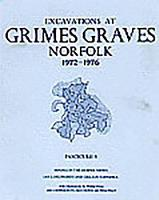 Excavations at Grimes Graves, Norfolk, 1972-76: Mining in the Deeper Mines Fasc. 5 (Paperback)