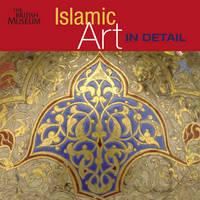 Islamic Art in Detail - Art in Detail (Hardback)
