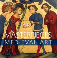 Masterpieces: Medieval Art (Paperback)